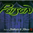 藝人名: P - Poison ポイズン / Best Of Ballads & Blues 輸入盤 【CD】