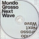 【送料無料】 Mondo Grosso モンドグロッソ / Next Wave 【CD】