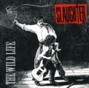 Artist Name: S - Slaughter / Wild Life (Remastered) 輸入盤 【CD】