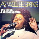 Artist Name: A - Ann Young / 大野雄二 / 春の如く As Well Be Spring 【CD】