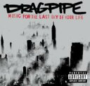 Artist Name: D - Dragpipe / Music For The Last Day Of Yourlife 輸入盤 【CD】
