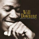 艺人名: W - Will Downing ウィルダウニング / Greatest Love Songs 輸入盤 【CD】
