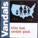 艺人名: V - Vandals / Hitler Bad Vandals Good 輸入盤 【CD】