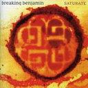 Breaking Benjamin ブレイキングベンジャミン / Saturate 輸入盤