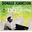 Artist Name: D - 【送料無料】 Donald Johnston / There's No Forgetting You 輸入盤 【CD】