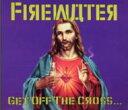 艺人名: F - Firewater / Get Off The Cross 【CD】