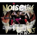 艺人名: N - Noisettes / Whats The Time Mr Wolf 輸入盤 【CD】