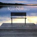 艺人名: K - Ken Navarro ケンナバロ / Meeting Place 輸入盤 【CD】