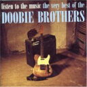 Doobie Brothers ドゥービーブラザーズ / Listen To The Music: Very Best Of The Doobie 輸入盤 【CD】