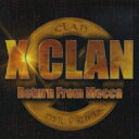 Artist Name: X - X Clan / Return From Mecca 【CD】