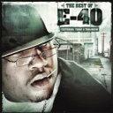 藝人名: E - E-40 / Best Of Yesterday Today & Tomorrow 【CD】