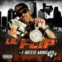 藝人名: L - Lil'flip リルフリップ / I Need Mine 【CD】