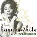 Karyn White キャリンホワイト / Superwoman: The Best Of Karyn White 輸入盤 【CD】