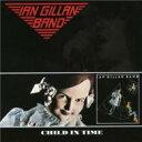 艺人名: I - Ian Gillan イアンギラン / Child In Time 輸入盤 【CD】