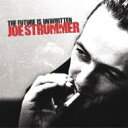 Joe Strummer ジョーストラマー / Future Is Unwritten 【CD】