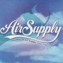 Air Supply エアサプライ / Best Of Air Supply 輸入盤 【CD】