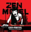艺人名: Z - Zen Motel / Stations Of The Dead 【CD】