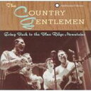 Artist Name: C - 【送料無料】 Country Gentlemen / Going Back To The Blue Ridge Mountains 輸入盤 【CD】