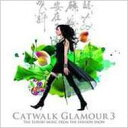 【送料無料】Catwalk Glamour: 3 輸入盤 【CD】