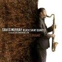 艺人名: D - David Murray / Black Saint / Sacred Ground: Feat.cassandra Wilson 輸入盤 【CD】