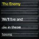 艺人名: T - Enemy (Indie) エネミー / We'll Live And Die In These 輸入盤 【CD】