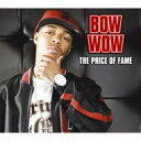 [初回限定盤 ] Bow Wow (Lil Bow Wow) バウワウ / Price Of Fame 【CD】