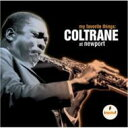 艺人名: J - John Coltrane ジョンコルトレーン / My Favorite Things: Coltrane At Newport 輸入盤 【CD】