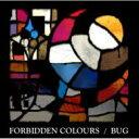【送料無料】 Bug バグ / FORBIDDEN COLORS 【CD】