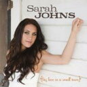 Sarah Johns / Big Love In A Small Town 輸入盤 【CD】