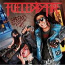 Fueled By Fire / Spread The Fire 輸入盤 【CD】