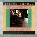 艺人名: A - 【送料無料】 Alison Krauss アリソンクラウス / Too Late To Cry 輸入盤 【CD】