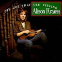 Artist Name: A - 【送料無料】 Alison Krauss アリソンクラウス / I've Got That Old Feeling 輸入盤 【CD】