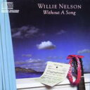 Artist Name: W - Willie Nelson ウィリーネルソン / Without A Song 輸入盤 【CD】