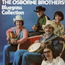 Artist Name: O - 【送料無料】 Osborne Brothers / Bluegrass Collection 輸入盤 【CD】
