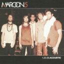 Artist Name: M - Maroon 5 マルーン5 / 1.22.03.acoustic 【CD】