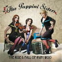 Artist Name: P - Puppini Sisters プッピーニシスターズ / Rise & Fall Of Ruby Woo 輸入盤 【CD】