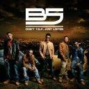 艺人名: B - B5 / Don't Talk Just Listen 輸入盤 【CD】