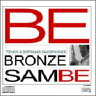 Bronze Sambe / Be 【CD】