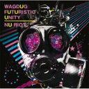 Artist Name: Wa Line - WAGDUG FUTURISTIC UNITY / NU ЯIOT 【CD】