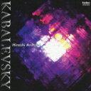 Kabalevsky カバレフスキー / Piano Sonata.1, 2, 3, Sonatina.1, 2: 有森博 【CD】