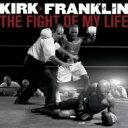 Kirk Franklin カークフランクリン / Fight Of My Life 【CD】