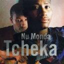 【送料無料】 Tcheka チェカ / Nu Monda 【CD】