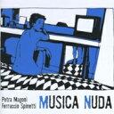 Artist Name: P - 【送料無料】 Petra Magoni / Ferruccio Spinetti / Musica Nuda 輸入盤 【CD】