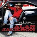 Alan Jackson アランジャクソン / Good Times 輸入盤 【CD】