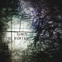 【送料無料】 lynch. リンチ / THE BURIED 【CD】