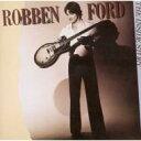 Artist Name: R - Robben Ford ロベンフォード / Inside Story: ギターに愛を 【CD】