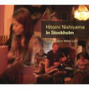 Artist Name: H - 西山瞳 ニシヤマヒトミ / In Stockholm 【CD】