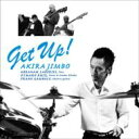 Artist Name: A - 【送料無料】 神保彰 ジンボアキラ / Get Up! 【CD】