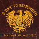 Artist Name: D - 【送料無料】 Day To Remember デイトゥリメンバー / For Those Who Have Heart 輸入盤 【CD】
