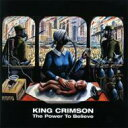 King Crimson キングクリムゾン / Power To Believe 【CD】
